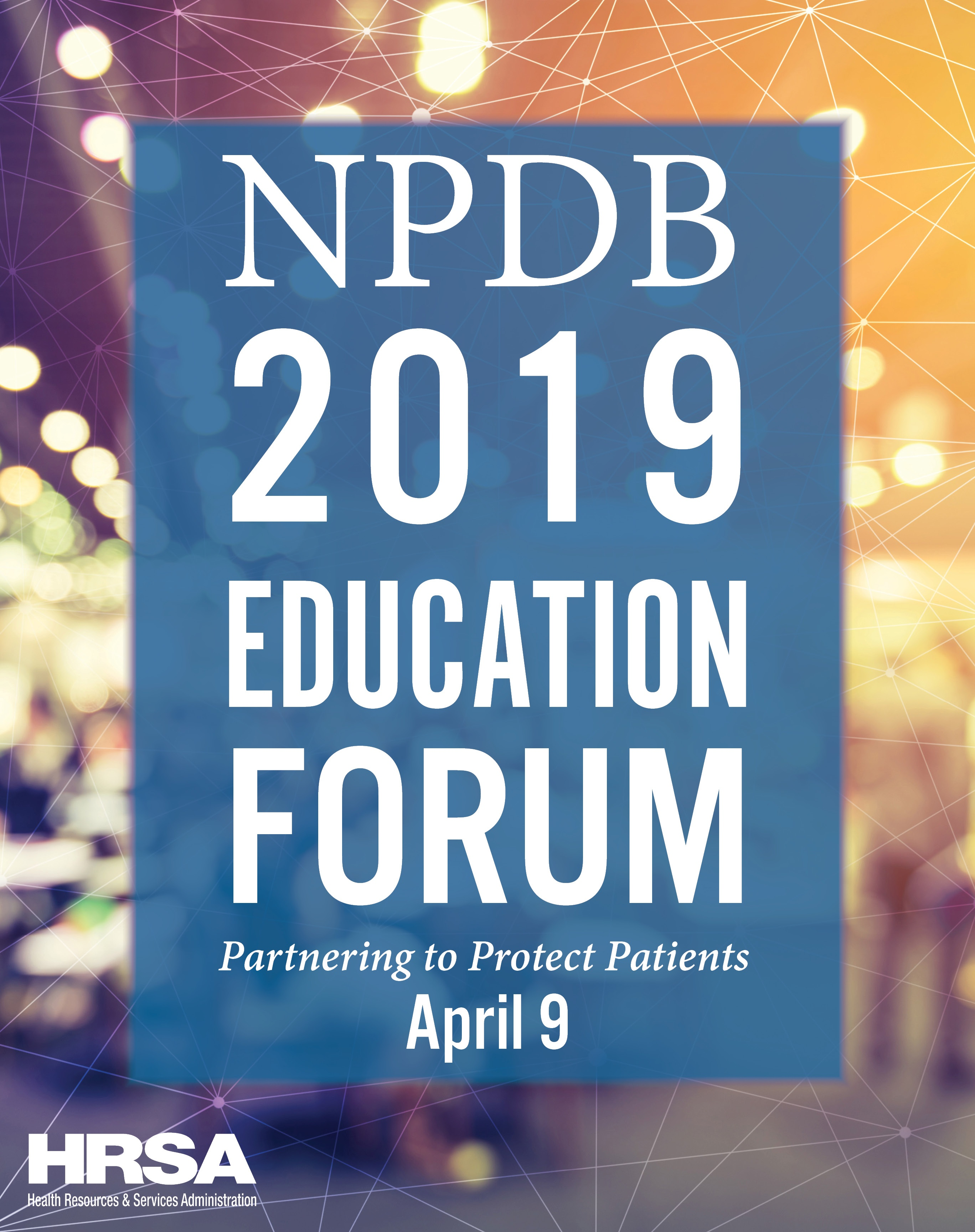 NPDB 2019 Education Forum - April 9, 2018 - HRSA